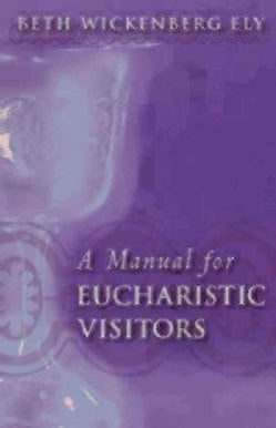 A Manual For Eucharistic Visitors (Paperback)
