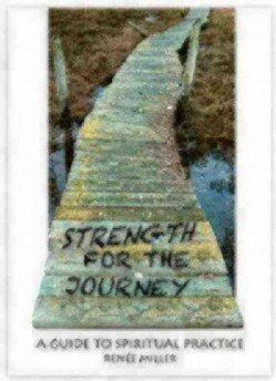 Strength for the Journey: A Guide to Spiritual Practice (Paperback)