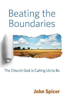 Beating the Boundaries: The Church God Is Calling Us to Be (Paperback)