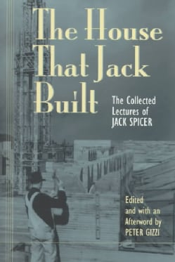 The House That Jack Built: The Collected Lectures of Jack Spicer (Paperback)