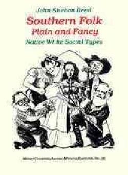 Southern Folk, Plain & Fancy: Native White Social Types (Paperback)
