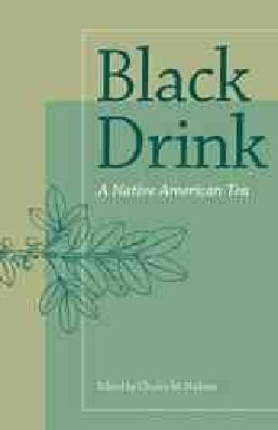 Black Drink: A Native American Tea (Paperback)