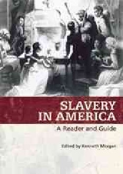 Slavery in America: A Reader And Guide (Paperback)