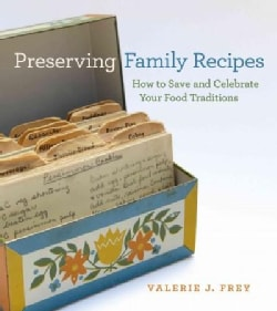 Preserving Family Recipes: How to Save and Celebrate Your Food Traditions (Paperback)