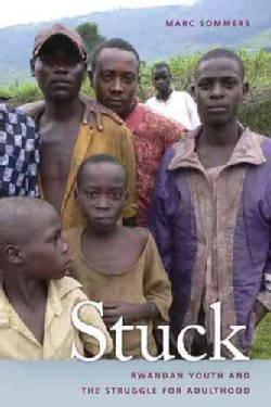 Stuck: Rwandan Youth and the Struggle for Adulthood (Paperback)