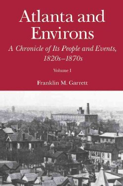 Atlanta and Environs: A Chronicle of Its People and Events (Hardcover)