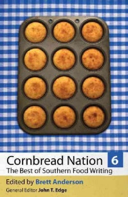 Cornbread Nation: The Best of Southern Food Writing (Paperback)