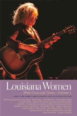 Louisiana Women: Their Lives and Times (Paperback)