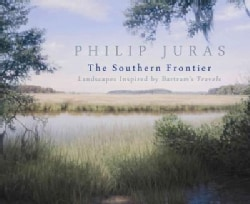 The Southern Frontier: Landscapes Inspired by Bartram's Travels (Paperback)