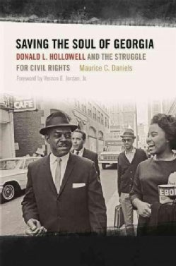 Saving the Soul of Georgia: Donald L. Hollowell and the Struggle for Civil Rights (Paperback)