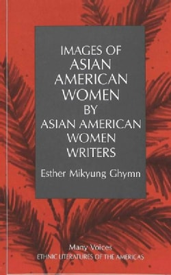 Images of Asian American Women by Asian American Women Writers (Hardcover)