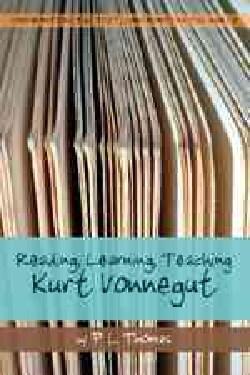 Reading, Learning, Teaching Kurt Vonnegut (Paperback)