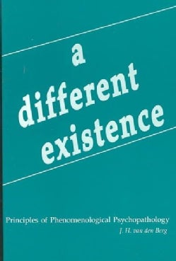 Different Existence: Principles of Phenomenological Psychopathology (Paperback)