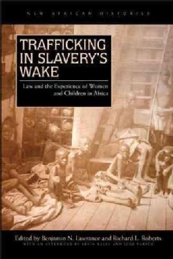 Trafficking in Slavery's Wake: Law and the Experience of Women and Children (Paperback)
