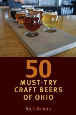 Fifty Must-try Craft Beers of Ohio (Paperback)