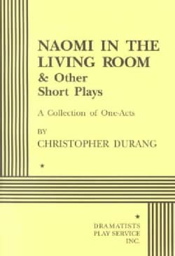 Naomi in the Living Room and Other Short Plays: A Collection of One-Acts (Paperback)