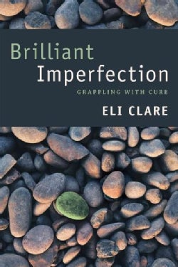 Brilliant Imperfection: Grappling With Cure (Hardcover)