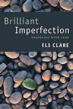Brilliant Imperfection: Grappling with Cure (Paperback)