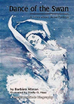 Dance of the Swan: The Story About Anna Pavlova (Paperback)