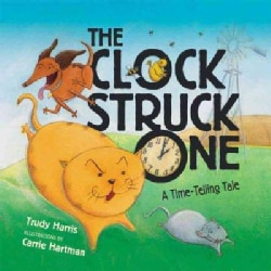 The Clock Struck One: A Time-Telling Tale (Hardcover)