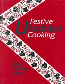 Festive Ukrainian Cooking (Hardcover)