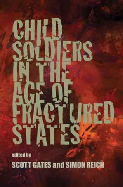 Child Soldiers in the Age of Fractured States (Paperback)