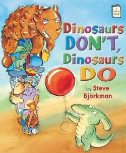 Dinosaurs Don't, Dinosaurs Do (Hardcover)