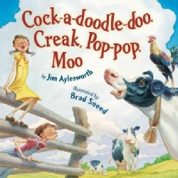 Cock-a-doodle-doo, Creak, Pop-pop, Moo (Hardcover)