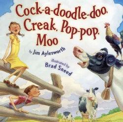 Cock-A-Doodle-Doo, Creak, Pop-Pop, Moo (Paperback)