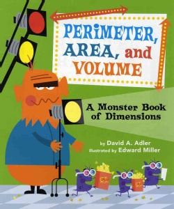 Perimeter, Area, and Volume: A Monster Book of Dimensions (Paperback)