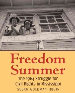 Freedom Summer: The 1964 Struggle for Civil Rights in Mississippi (Hardcover)