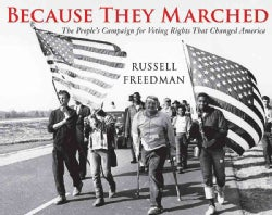 Because They Marched: The People's Campaign for Voting Rights That Changed America (Hardcover)