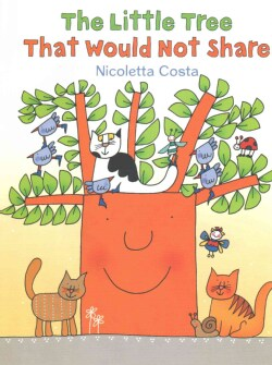 The Little Tree That Would Not Share (Hardcover)