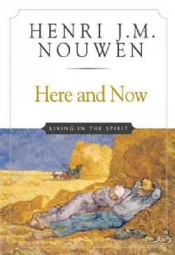 Here and Now: Living in the Spirit (Paperback)