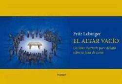 El Altar Vacio: Un Libro Ilustrado Para Debatir Sobre La Falta De Curas (Paperback)