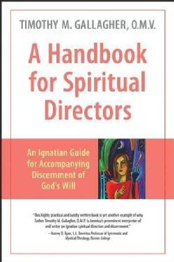 A Handbook for Spiritual Directors: An Ignatian Guide for Accompanying Discernment of God's Will (Paperback)