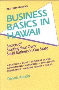 Business Basics in Hawaii: Secrets of Starting Your Own Business in Our State (Paperback)