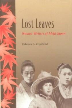 Lost Leaves: Women Writers of Meiji Japan (Paperback)