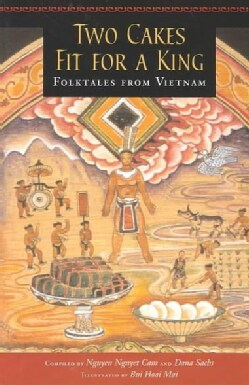 Two Cakes Fit for a King: Folktales from Vietnam (Paperback)