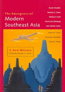 The Emergence Of Modern Southeast Asia: A New History (Paperback)