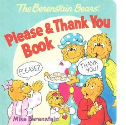 The Berenstain Bears Please & Thank You Book (Board book)