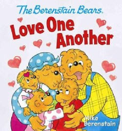 The Berenstain Bears Love One Another (Board book)