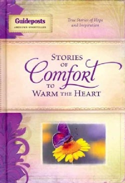 Stories of Comfort to Warm the Heart: True Stories of Hope and Inspiration (Hardcover)