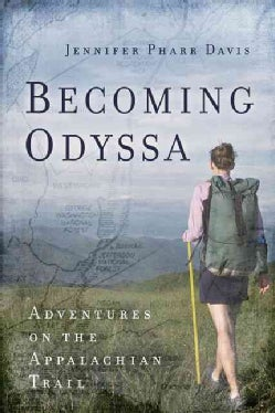 Becoming Odyssa: Adventures on the Appalachian Trail (Paperback)