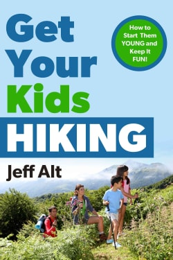 Get Your Kids Hiking: How to Start Them Young and Keep It Fun (Paperback)