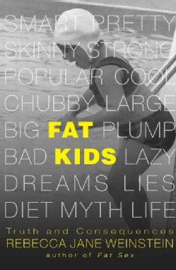 Fat Kids: Truth and Consequences (Hardcover)