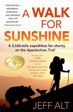 A Walk for Sunshine: A 2,160-Mile Expedition for Charity on the Appalachian Trail (Paperback)