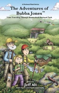 The Adventures of Bubba Jones: Time-Traveling Through Shenandoah National Park (Paperback)