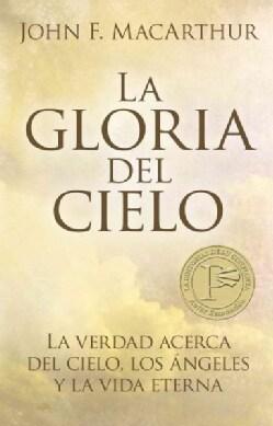 La Gloria del cielo/ Glory of Heaven (Paperback)