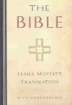 The Bible: James Moffatt Translation with concordance (Hardcover)